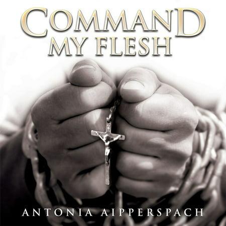 Command My Flesh - eBook