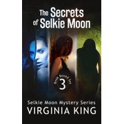 The Secrets of Selkie Moon - eBook