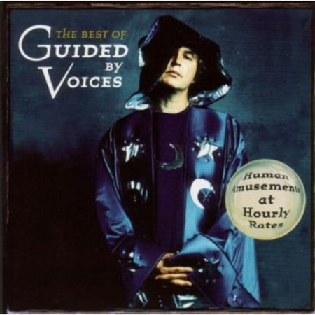 The Best Of Guided By Voices: Human Amusement At Hourly