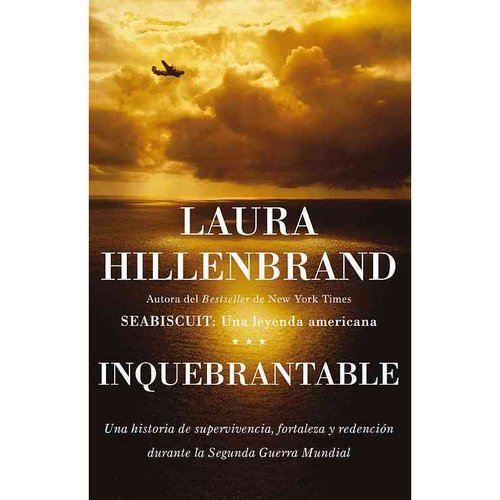 Inquebrantable / Unbroken: Una Historia De Supervivencia, Fortaleza Y Redencion Durante La Segunda Guerra Mundial / A World War II Story of Survival, Resilience, and Redemption