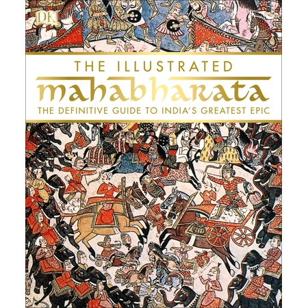 Illustrated Value Guide - The Illustrated Mahabharata : The Definitive Guide to India s Greatest Epic