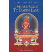 The New Guide to Dakini Land : The Highest Yoga Tantra Practice of Buddha Vajrayogini