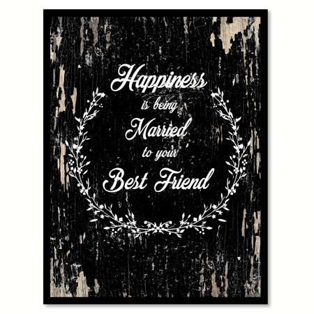 Happiness is being married to your best friend Inspirational Quote Saying Black Canvas Print with Picture Frame Home Decor Wall Art Gift Ideas 22