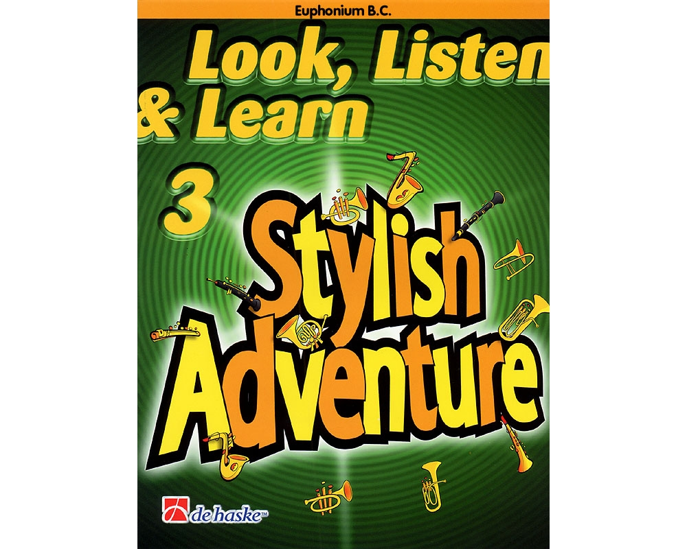 De Haske Music Look, Listen & Learn Stylish Adventure Euphonium Bc Grade 3 Concert Band by De Haske Music