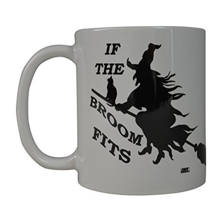 Rogue River Funny Coffee Mug Witch If The Broom Fits Novelty Cup Great Gift Idea Halloween (Broom) - Business Halloween Ideas