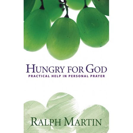 Hungry for God : Practical Help in Personal