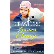 Hidden Beauty Novella: Dreams Change (Paperback)