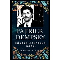 "Patrick Dempsey Snarky Coloring Books: Patrick Dempsey Snarky Coloring Book: Neurosurgeon Derek ""McDreamy"" Shepherd from Grey's Anatomy. (Paperback)"