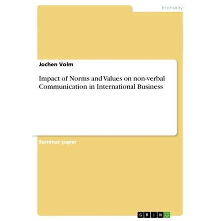 Impact of Norms and Values on non-verbal Communication in International Business -