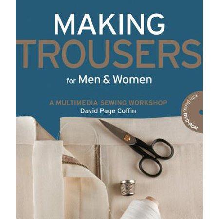 Making Trousers for Men & Women : A Multimedia Sewing Workshop ()