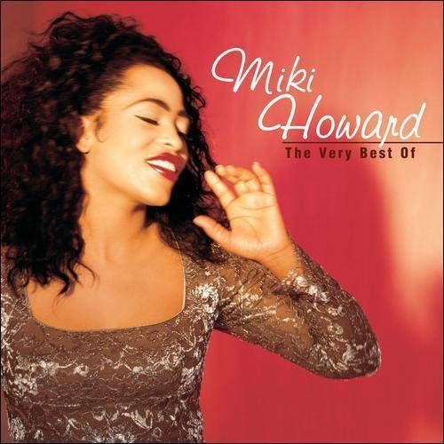 The Very Best Of Miki Howard (Remaster)