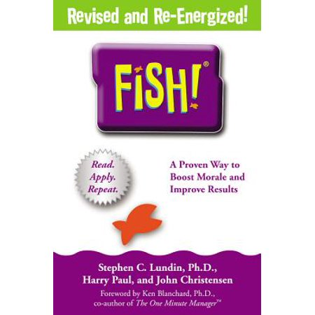 Fish! : A Remarkable Way to Boost Morale and Improve