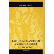 Oxford World's Classics (Hardcover): Katherine Mansfield and Virginia Woolf : A Public of Two (Hardcover)