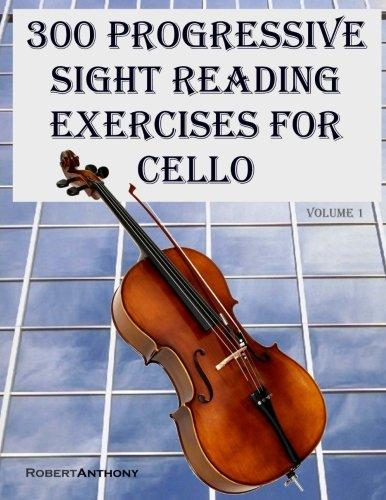 300 Progressive Sight Reading Exercises for Cello by