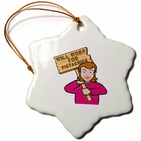 Womens Pistachio - 3dRose Funny Humorous Woman Girl With A Sign Will Work For Pistachios - Snowflake Ornament, 3-inch