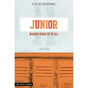 Junior: Making Sense of It All : A 30-Day Devotional for Juniors