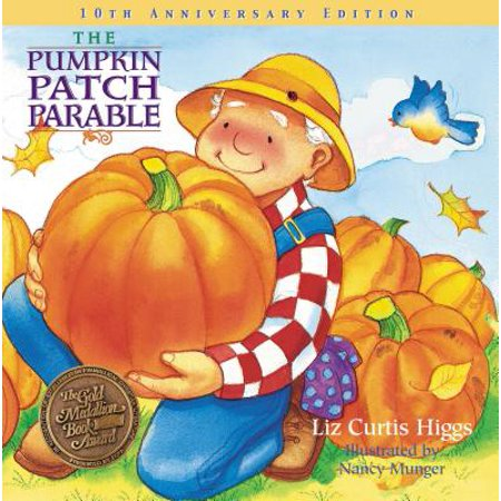 The Pumpkin Patch Parable (-10th Anniversary) (Hardcover)