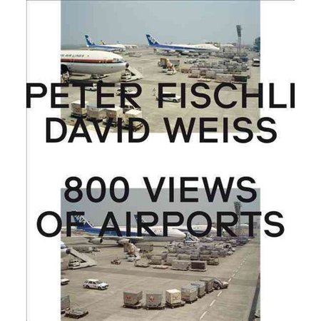 Peter Fischli & David Weiss: 800 Views of Airports by