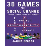 30 Games for Social Change : Critical Thinking for ESL/Efl Classes