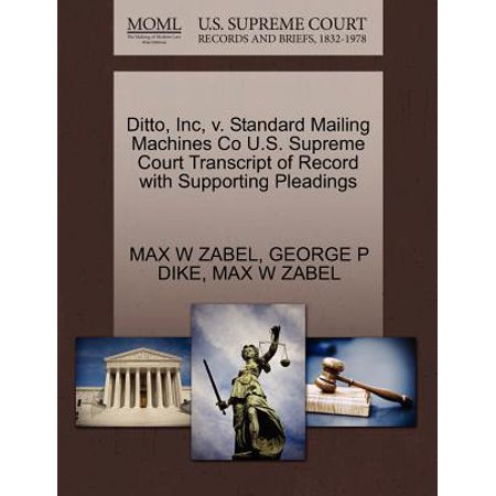 Ditto, Inc, V. Standard Mailing Machines Co U.S. Supreme Court Transcript of Record with Supporting