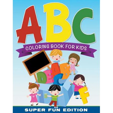 ABC Coloring Book for Kids Super Fun Edition