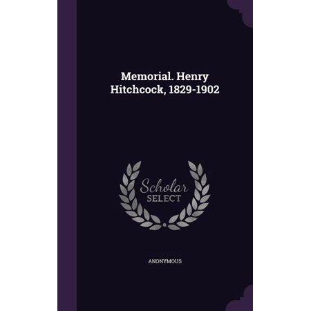 Memorial. Henry Hitchcock, 1829-1902 Mary Hitchcock Memorial
