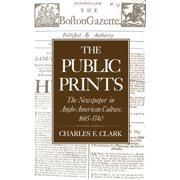 The Public Prints : The Newspaper in Anglo-American Culture, 1665-1740