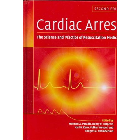 Cardiac Arrest  The Science And Practice Of Resuscitation Medicine