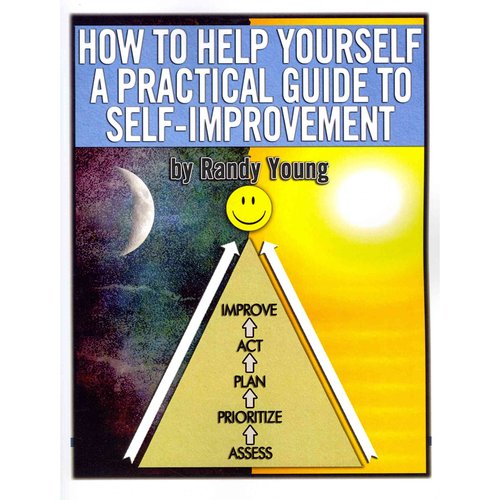 How to Help Yourself: A Practical Guide to Self-Improvement