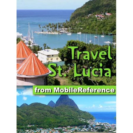 Travel St. Lucia: illustrated travel guide to St. Lucia, Caribbean (Mobi Travel) - (Cheap Deals To St Lucia All Inclusive)