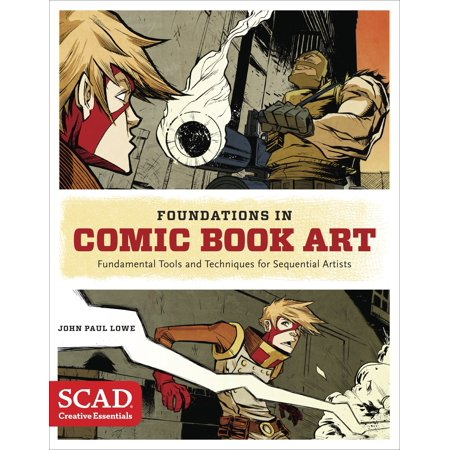 - Foundations in Comic Book Art : SCAD Creative Essentials (Fundamental Tools and Techniques for Sequential Artists)