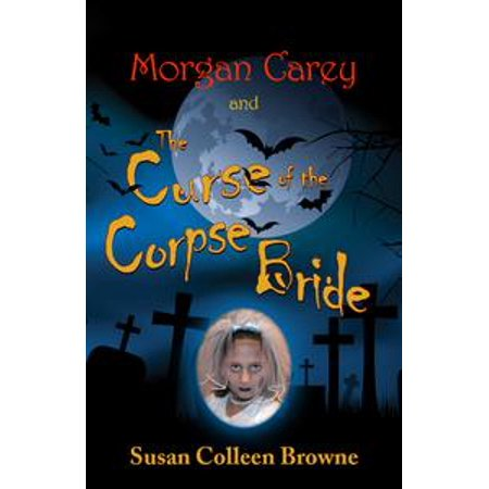 Morgan Carey and The Curse of the Corpse Bride - eBook - Corpses Bride Halloween Makeup