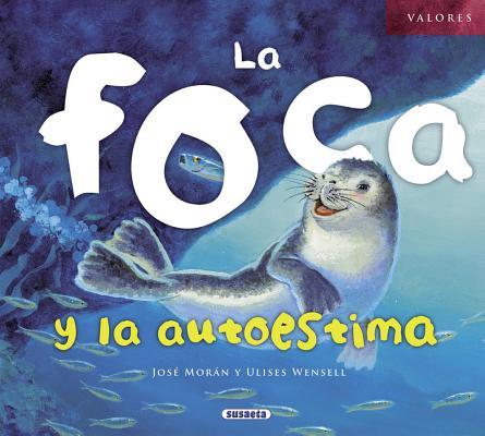 La foca y la autoestima / The Seal and Self-Esteem