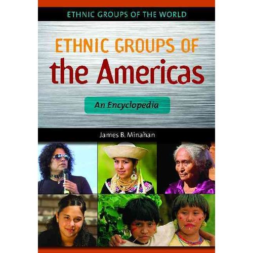 Ethnic Groups of the Americas: An Encyclopedia