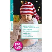 L'enfant secret de Noël - Un réveillon inoubliable - Le mariage d'une pédiatre - eBook
