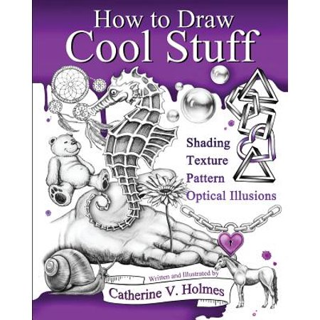 How to Draw Cool Stuff : Basic, Shading, Textures and Optical Illusions - Cool Stuff To Draw For Halloween