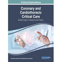 Coronary and Cardiothoracic Critical Care : Breakthroughs in Research and Practice (Hardcover)