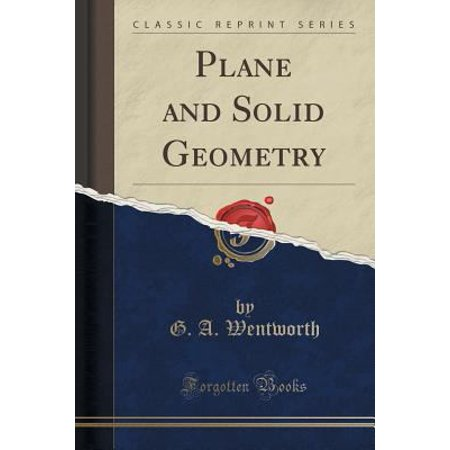 Plane And Solid Geometry  Classic Reprint