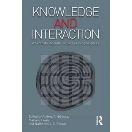 Knowledge And Interaction  A Synthetic Agenda For The Learning Sciences