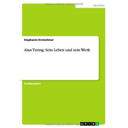 Alan Turing  Sein Leben Und Sein Werk