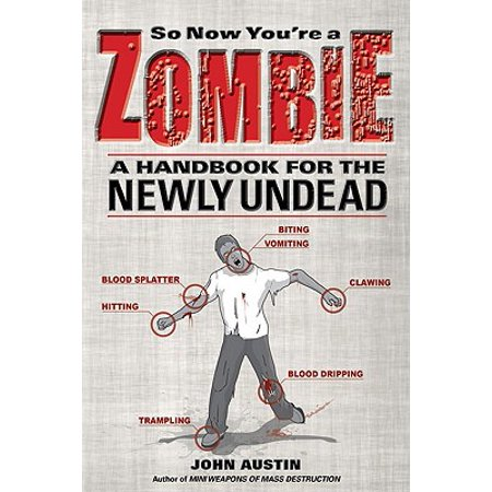 So Now You're a Zombie : A Handbook for the Newly
