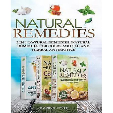 Natural Remedies: 3 in 1: Natural Remedies, Natural Remedies for Colds and Flu and Herbal