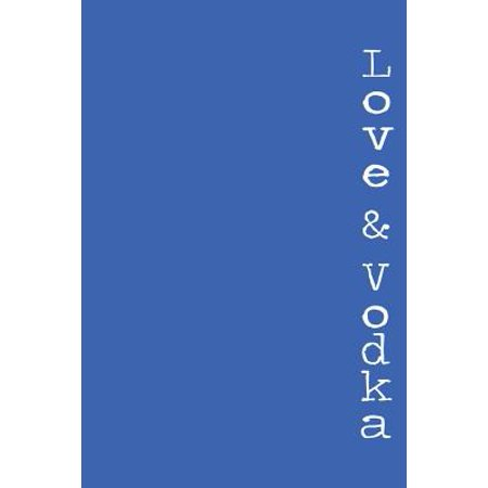 Love & Vodka : A Book of Poetry for Glass Hearts (Taste Of Vodka)