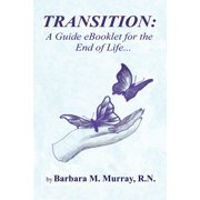 Transition: A Guide Booklet for the End of Life - eBook