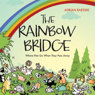 The Rainbow Bridge : A Visit to Pet Paradise
