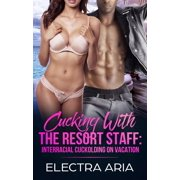 Cucking With The Resort Staff: Interracial Cuckolding On Vacation - eBook
