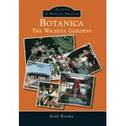 Images of Modern America: Botanica: The Wichita Gardens (Paperback)