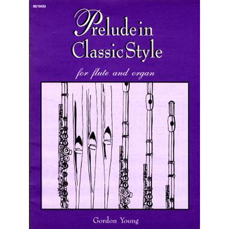 - Prelude in Classic Style for Flute and Organ