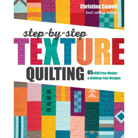 Step-By-Step Texture Quilting: 65 New Free-Motion & Walking-Foot Designs (Paperback) Quiltmaker Quilting Designs