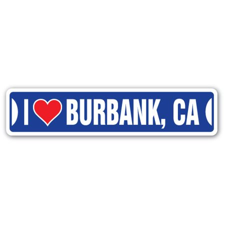 I LOVE BURBANK, CALIFORNIA Street Sign ca city state us wall road décor gift